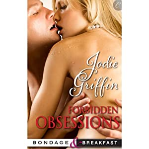 Forbidden Obsessions: Bondage and Breakfast, Book 4 | [Jodie Griffin]