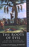 The Roots of Evil: A Social History of Crime and Punishment (Sutton History Classics) (0750933348) by Christopher Hibbert