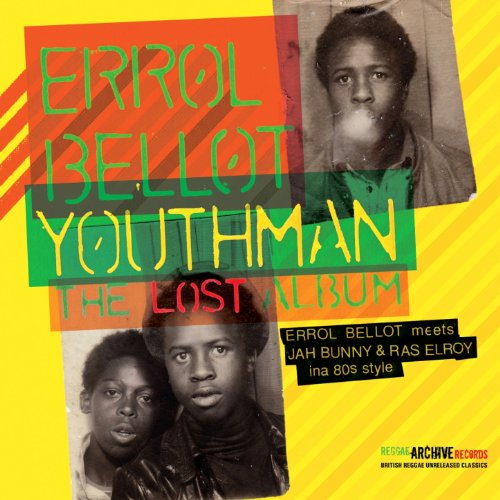 Errol Bellot – Youthman The Lost Album – CD – FLAC – 2013 – YARD