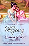 The Regency Lords & Ladies Collection Vol. 16. (Regency Lords and Ladies Collection) (0263851087) by Wilson, Gayle
