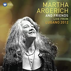 Martha Argerich and Friends Live from the Lugano Festival 2012