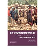 img - for [ RE-IMAGINING RWANDA: CONFLICT, SURVIVAL AND DISINFORMATION IN THE LATE TWENTIETH CENTURY (AFRICAN STUDIES SERIES #102) ] By Pottier, Johan ( Author) 2006 [ Paperback ] book / textbook / text book