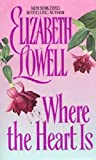 Where the Heart Is (0380767635) by Elizabeth Lowell