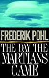 The Day The Martians Came (0312917813) by Pohl, Frederik