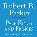 Pale Kings and Princes: A Spenser Novel (       UNABRIDGED) by Robert B. Parker Narrated by Michael Prichard