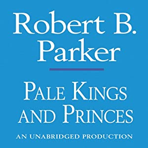 Pale Kings and Princes: A Spenser Novel | [Robert B. Parker]