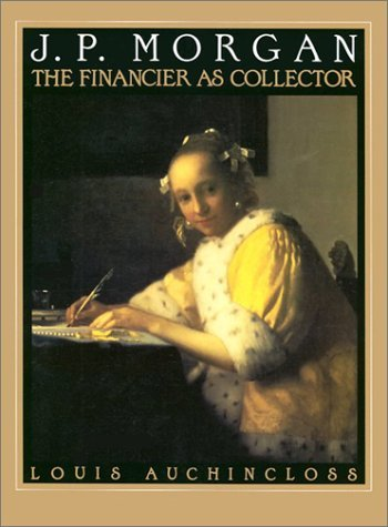 jp-morgan-the-financier-as-collector-by-louis-auchincloss-1990-09-01