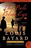 The Pale Blue Eye: A Novel (0060733985) by Bayard, Louis
