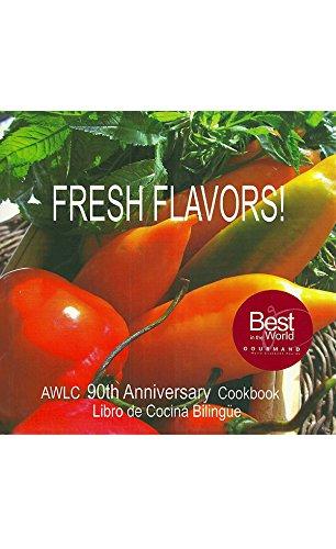 Fresh Flavors! by Kim Allen-Jones, Kathi Huber, Perú (AWLC), American Women's Literary Club Lima