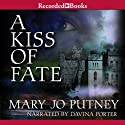 A Kiss of Fate (       UNABRIDGED) by Mary Jo Putney Narrated by Davina Porter