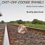 Cast-Off Cocker Spaniels | Becky Corwin-Adams