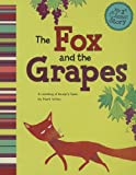 Fox and the Grapes (My 1st Classic Story: Retelling Aesop)