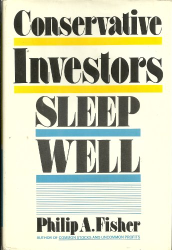 Conservative investors sleep well, by Philip A Fisher