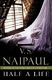 V. S. Naipaul Half a Life