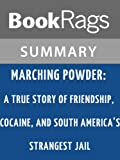 img - for Marching Powder: A True Story of Friendship, Cocaine, and South America's Strangest Jail by Thomas L. McFadden l Summary & Study Guide book / textbook / text book