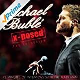 Michael Bublé X-Posed - The Interview