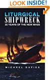 Liturgical Shipwreck: 28 Years of the New Mass