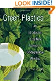 Green Plastics: An Introduction to the New Science of Biodegradable Plastics.