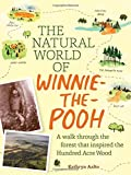 img - for The Natural World of Winnie-the-Pooh: A Walk Through the Forest that Inspired the Hundred Acre Wood book / textbook / text book