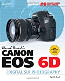 David Buschs Canon EOS 6D Guide to Digital SLR Photography (David Buschs Digital Photography Guides)
