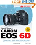 David Busch's Canon EOS 6D Guide to D...