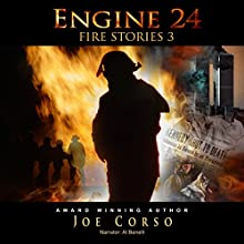 Engine 24: Fire Stories 3 Audiobook by Joe Corso Narrated by A. T. Al Benelli