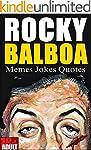 Rocky Balboa: Best Memes, Jokes & Quo...