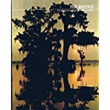 The Bayous:The American Wilderness by Feibleman, Peter S. published by Time-Life, Incorporated (1973) [Hardcover]