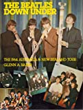img - for Beatles Down Under - The 1964 Australia & New Zealand Tour book / textbook / text book