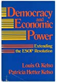 Democracy and Economic Power: Extending the Employee Stock Ownership Plan Revolution