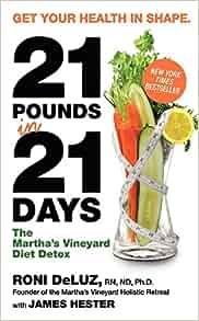 21 Pounds In 21 Days  The Martha U0026 39 S Vineyard Diet Detox