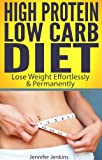 img - for High Protein Low Carb Diet - Lose Weight Effortlessly & Permanently book / textbook / text book