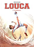 Louca, tome 3 : Si seulement...