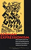 img - for German Expressionism: Documents from the End of the Wilhelmine Empire to the Rise of National Socialism (Documents of Twentieth-Century Art) book / textbook / text book