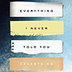 Everything I Never Told You: A Novel | Celeste Ng