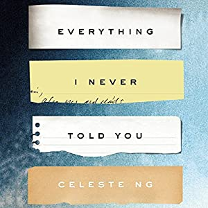 Everything I Never Told You Audiobook