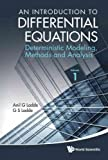 An Introduction to Differential Equations: Deterministic Modeling, Methods and Analysis An Introduc