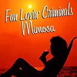 Mimosaby Fun Lovin' Criminals