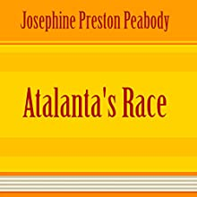 Atalanta's Race (Annotated) (       UNABRIDGED) by J. P. Peabody Narrated by Anastasia Bertollo