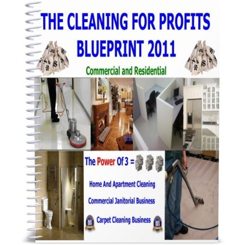 The Cleaning For Profits Blueprint 2011