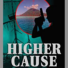 Higher Cause (       UNABRIDGED) by John Hunt Narrated by Jacob Little