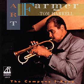 The Company I Keep: Art Farmer Meets Tom Harrell