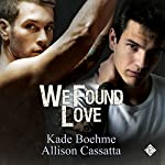 We Found Love | Kade Boehme,Allison Cassatta