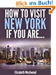 How to Visit New York if You Are...