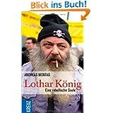 Lothar König: Eine rebellische Seele