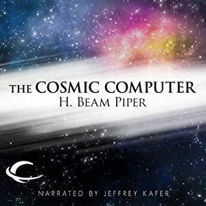 The Cosmic Computer | [H. Beam Piper]