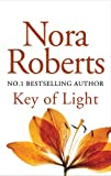 Nora Roberts Key Of Light: Number 1 in series (Key Trilogy)