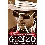 Gonzo: The Life of Hunter S. Thompson ~ Jann Wenner