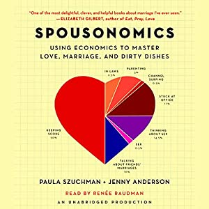 Spousonomics: Using Economics to Master Love, Marriage, and Dirty Dishes | [Jenny Anderson, Paula Szuchman]