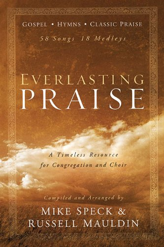 Everlasting Praise Book 58 Songs 18 Medleys, Mike Speck, Russell Mauldin
